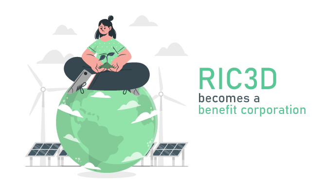 RIC3D IS NOW A BENEFIT CORPORATION